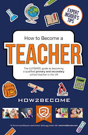 how to become a teacher be a primary secondary school teacher do you want to become a teacher