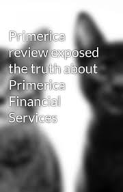 Primerica Financial Primerica Review Exposed The Truth About Primerica Financial