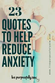 23 Stupendous Quotes To Help Reduce Stress And Anxiety