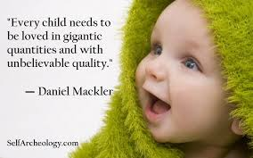 Children Love Quotes Awesome Children Need Love Selfarcheology Quotes