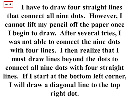 The challenge is to draw with a pencil four continuous straight lines which go through the middle of all of the 9. Problem Of The Day Problem Of The Day Next Geometry Connect The Dots Ppt Download