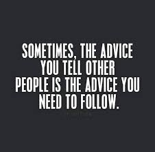 Quotes About Listening To Bad Advice 40 Quotes Cool Advice Quotes