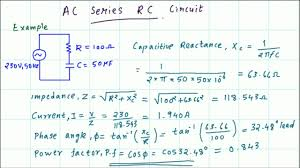 ac series rc circuit impedance cur phase angle and power factor calculations