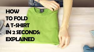 How To Fold A T Shirt In 2 Seconds Explained Youtube