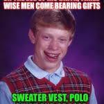 Bad Luck Brian Meme Generator - Imgflip via Relatably.com