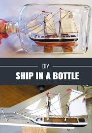 cool diy crafts for teens ship in a bottle diy boys and girls love