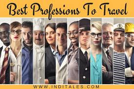 Best Professions 10 Best Professions To Travel Around The World Inditales