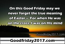 Friday Inspirational Quotes Awesome 48 Quotes About Good Friday Very Inspirational Wishes Good Friday