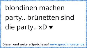 Blondinen Machen Party Brünetten Sind Die Party Xd