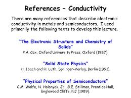 conductivity of metals. references \u2013 conductivity there are many that describe electronic in metals and semiconductors. of