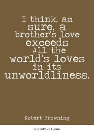 Brotherly Love Quotes Enchanting Quotes About Brotherly Love 48 Quotes