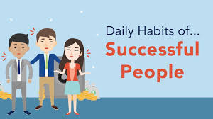 7 Great Habits Of The Most Successful People