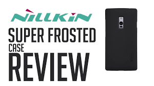 <b>Nillkin Super Frosted</b> Case Review - YouTube