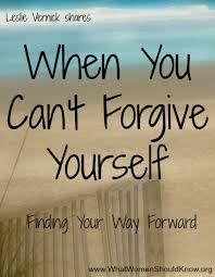 When You Can't Forgive Yourself Christin Ditchfield Best Forgive Yourself Quotes