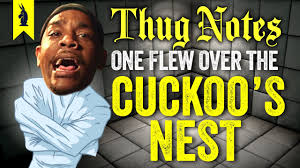 one flew over the cuckoo s nest thug notes summary analysis thug notes classic literature original gangster s6 bull e2
