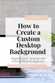 How To Design A Desktop Background Ashley Hughes Design How To Create A Custom Desktop Background