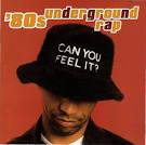 80's Underground Rap: Can You Feel It?