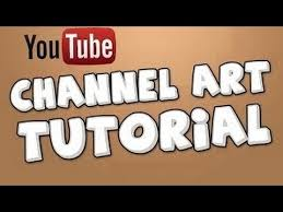 How to create your Own Channel/Banner art for your YouTube ...
