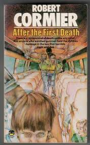 after the first death by robert cormier children s bookshop hay  after the first death by robert cormier
