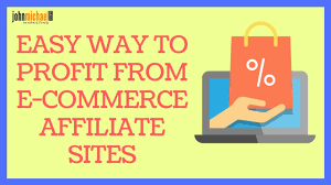how to make a website for john michael marketing easy way to profit from e commerce affiliate sites 15 2017