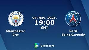Manchester City Paris Saint-Germain live score, video stream and H2H  results - SofaScore