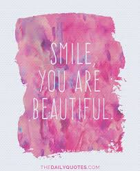 Smile You Re Beautiful Quotes Best Of Quotes You Are Beautiful Unique You Are Beautiful The Daily Quotes