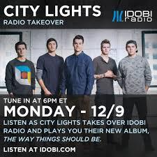 City Lights The Way Things Should Be Idobi Radio Takeover City Lights Idobi