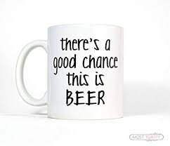 21st birthday gift there s a good chance this is beer mug men s gift for dad husband gift funny coffee mug beer brewing gift for him