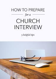 how to prepare for a church interview 5 helpful tips ashley danyew how to prepare for a church interview 01