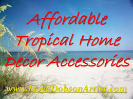 Tropical Home Decor Accessories Affordable Tropical Home Decor Accessories 22