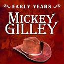 Early Years: Mickey Gilley [Rerecorded]