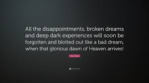"Bad Dream Quotes Best Of David Berg Quote ""All The Disappointments Broken Dreams And Deep"