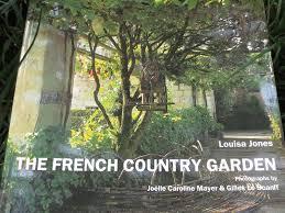 Small Picture Tropical Texana GARDEN BOOK REVIEW THE FRENCH COUNTRY GARDEN