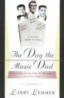 The Day the Music Died: The Last Tour of <b>Buddy Holly, the</b> Big ...
