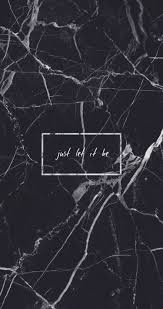 iphone 6 background tumblr. Brilliant Tumblr Black Marble Just Let It Be Quote Grunge Tumblr Aesthetic IPhone Background  Wallpaper And Iphone 6 Background