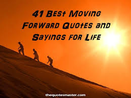 Quotes About Moving On In Life Impressive 48 Best Moving Forward Quotes And Sayings For Life