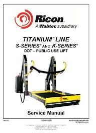 ricon titanium™ line s series® & k series® dot public use ricon s series lift wiring diagram ricon titanium™ line s series® & k series® dot public use wheelchair lifts
