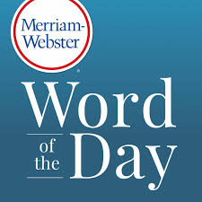 the word of merriam websters word of the day