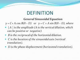 definition general sinusoidal equation y c a cos b θ d or