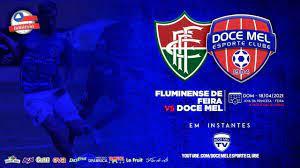🛑COMPLETO 18/04 🛑] FLUMINENSE DE FEIRA vs DOCE MEL - CAMPEONATO BAIANO  2021 I TV DOCE MEL - YouTube