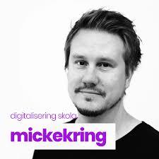Micke Kring - Digitalisering & Skola