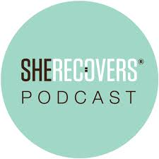 SHE RECOVERS Podcast