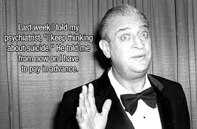 Great Rodney Dangerfield Quotes That Will Make You Laugh Out Loud Awesome Rodney Dangerfield Quotes