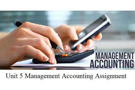 unit management accounting assignment hnd assignment help unit 5 management accounting assignment