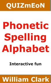 Do you have proper knowledge of this type of language writing sy. Phonetic Spelling Alphabet Quiz Me On Book 5 Kindle Edition By Clark William Humor Entertainment Kindle Ebooks Amazon Com