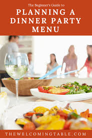 The Beginners Guide To Planning A Casual Dinner Party Menu