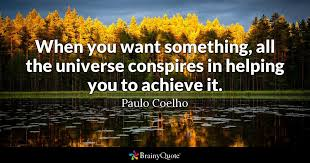 Paulo Coelho Quotes Best When You Want Something All The Universe Conspires In Helping You