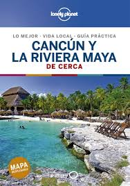 Départ de cancun, puis direction isla holbox, puis valladolid, izamal. Cancun Y La Riviera Maya De Cerca 2 Guias De Cerca Lonely Planet Spanish Edition Bartlett Ray Harrell Ashley Hecht John Gras Cardona Ton 9788408214489 Amazon Com Books