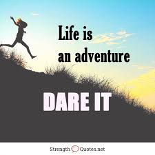 Dare Quotes Life is an adventure dare it Strength Quotes 40