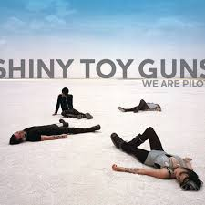 shiny toy guns we are pilots s